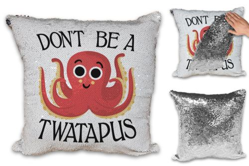 Don't Be A Twatapus Funny Rude Octopus Sequin Reveal Magic Cushion Cover